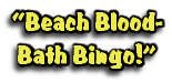 """Beach Blood-